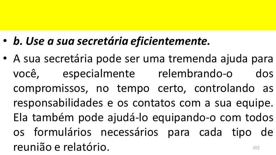 b.Use a sua secretária eficientemente.