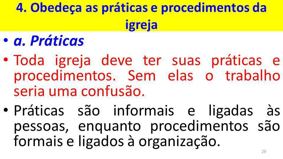 4.Obedeça as práticas e procedimentos da igreja a.