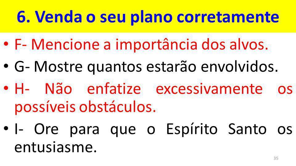 6.Venda o seu plano corretamente F- Mencione a importância dos alvos.