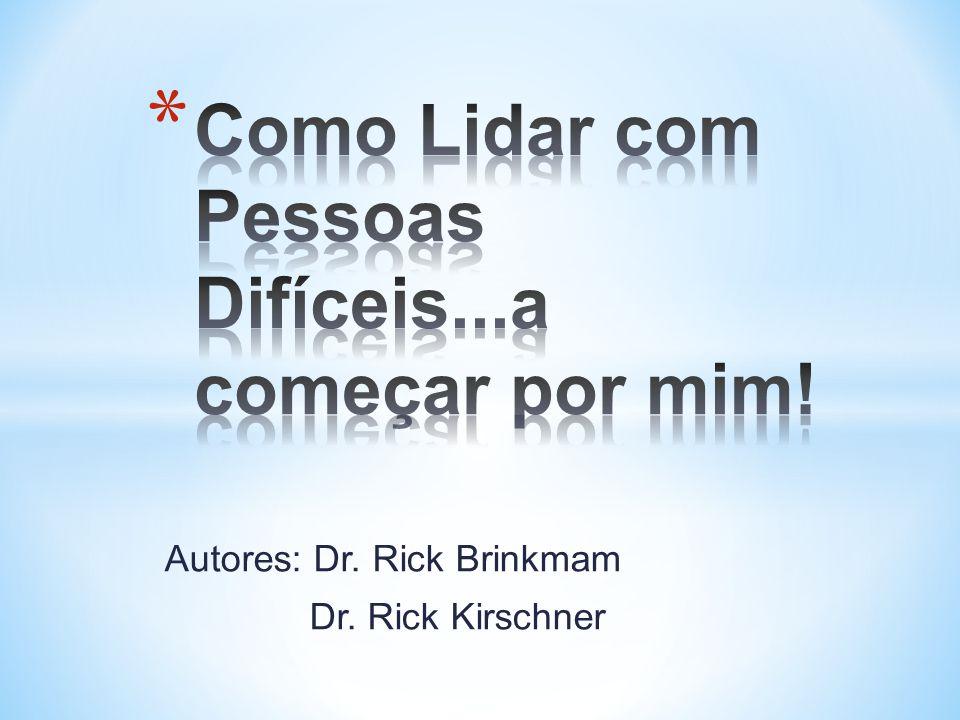 Autores: Dr. Rick Brinkmam Dr. Rick Kirschner