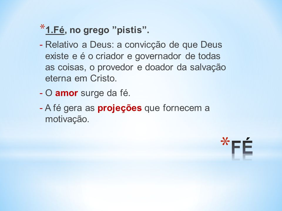 * 1.Fé, no grego pistis.