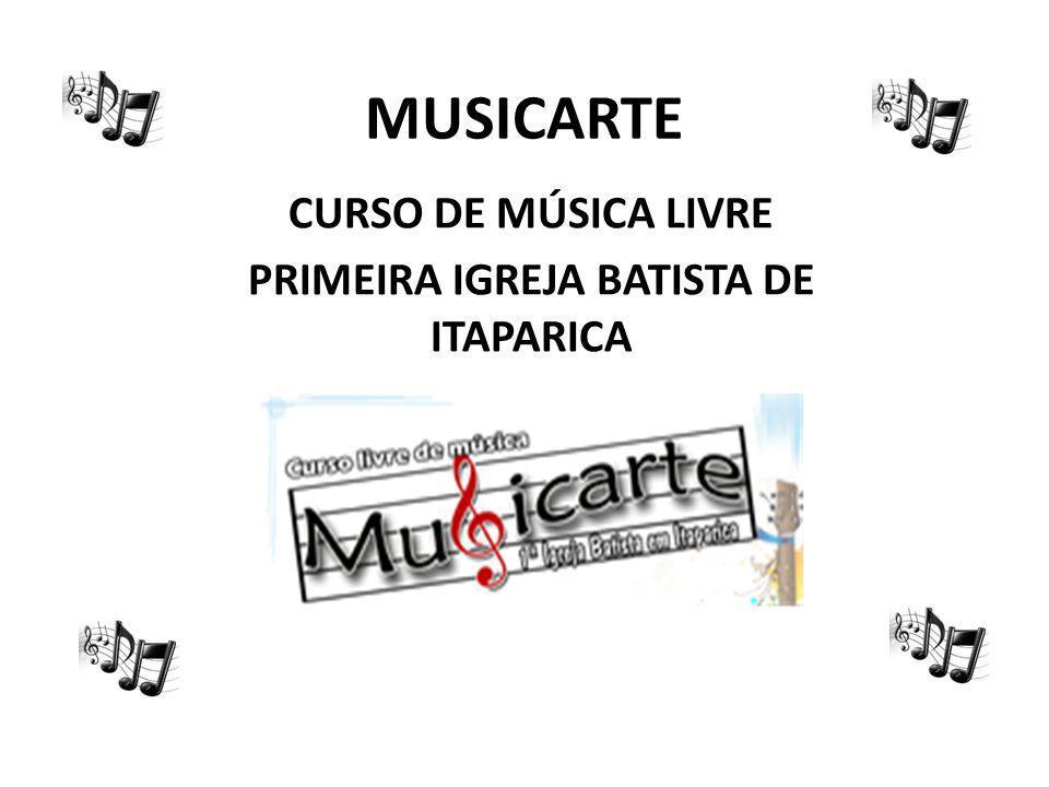 MUSICARTE CURSO DE MÚSICA LIVRE PRIMEIRA IGREJA BATISTA DE ITAPARICA