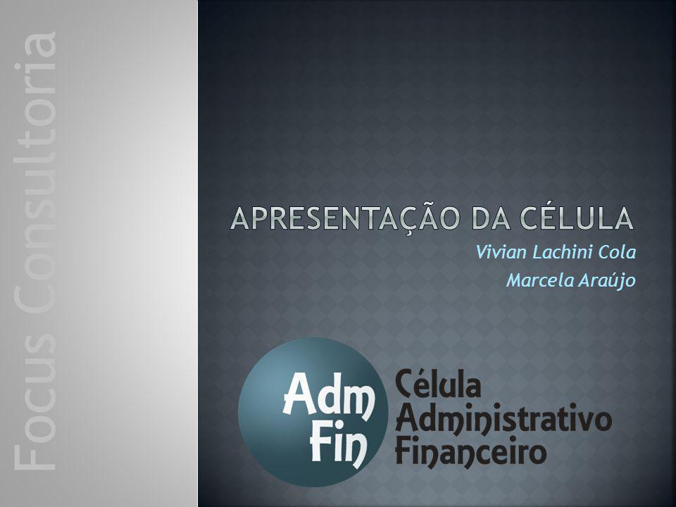 Vivian Lachini Cola Marcela Araújo Focus Consultoria