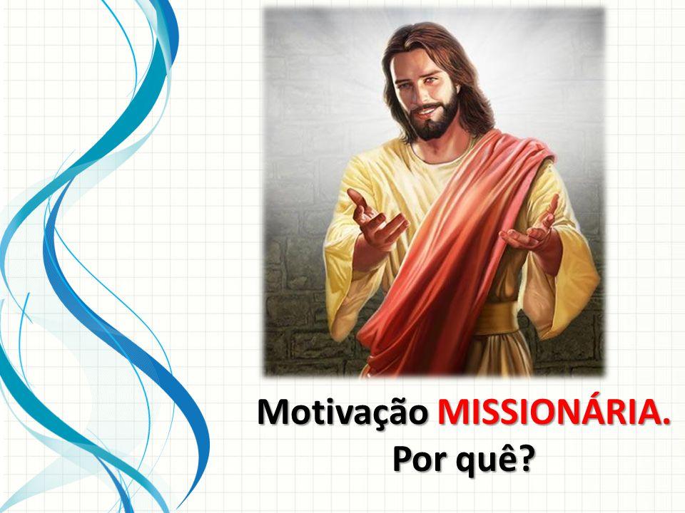 Motivação MISSIONÁRIA. Por quê?
