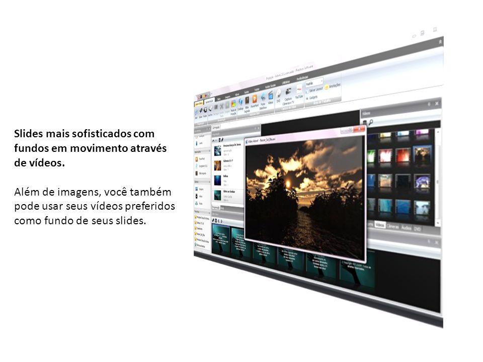 Slides mais sofisticados com fundos em movimento através de vídeos. Além de imagens, você também pode usar seus vídeos preferidos como fundo de seus s