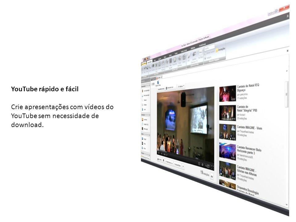 YouTube rápido e fácil Crie apresentações com vídeos do YouTube sem necessidade de download.