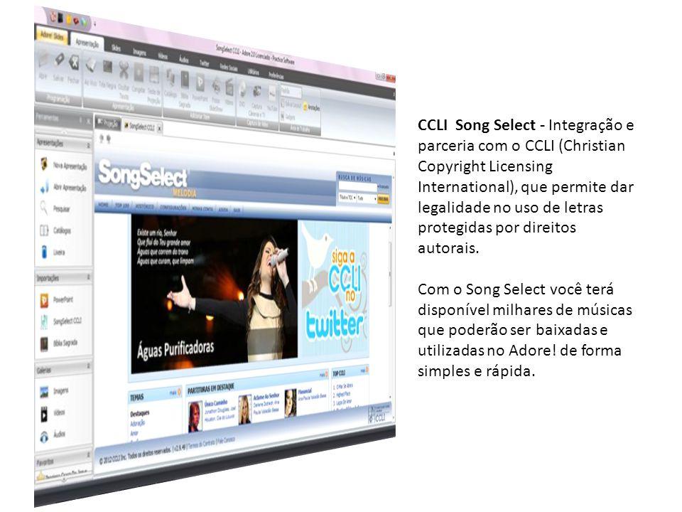 CCLI Song Select - Integração e parceria com o CCLI (Christian Copyright Licensing International), que permite dar legalidade no uso de letras protegi