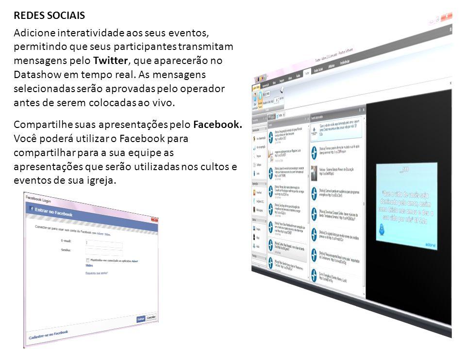 REDES SOCIAIS Adicione interatividade aos seus eventos, permitindo que seus participantes transmitam mensagens pelo Twitter, que aparecerão no Datasho
