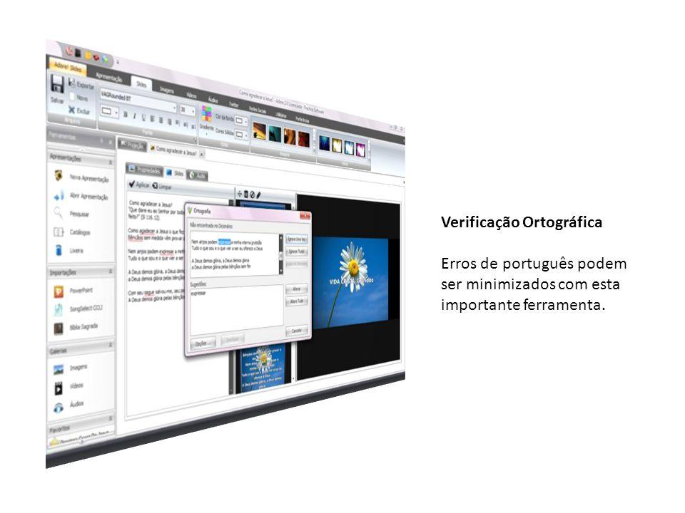 Verificação Ortográfica Erros de português podem ser minimizados com esta importante ferramenta.