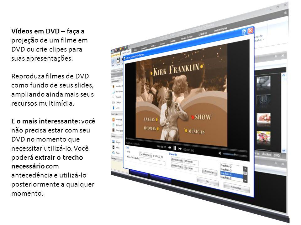 Vídeos em DVD – faça a projeção de um filme em DVD ou crie clipes para suas apresentações. Reproduza filmes de DVD como fundo de seus slides, ampliand