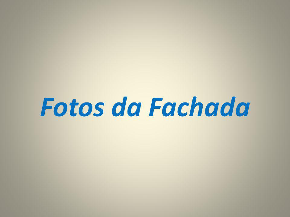 Fotos da Fachada