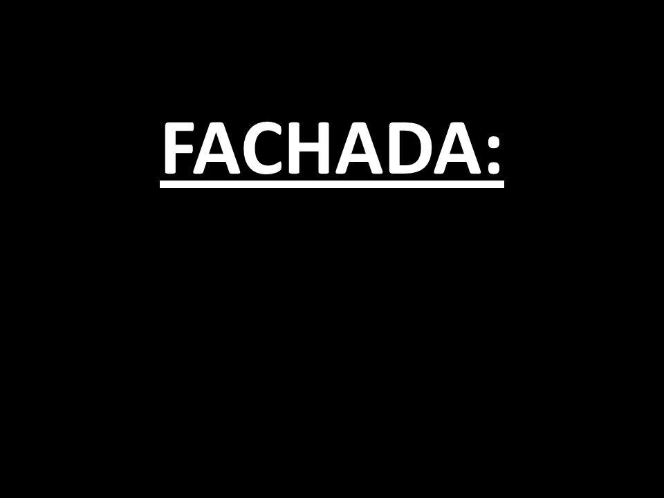 FACHADA: