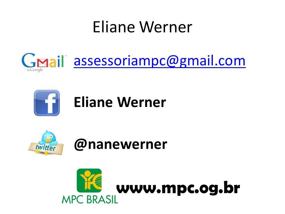 Eliane Werner assessoriampc@gmail.com Eliane Werner @nanewerner www.mpc.og.br