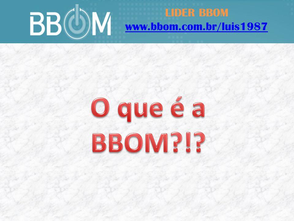 LIDER BBOM www.bbom.com.br/luis1987 Como utilizar o produto?