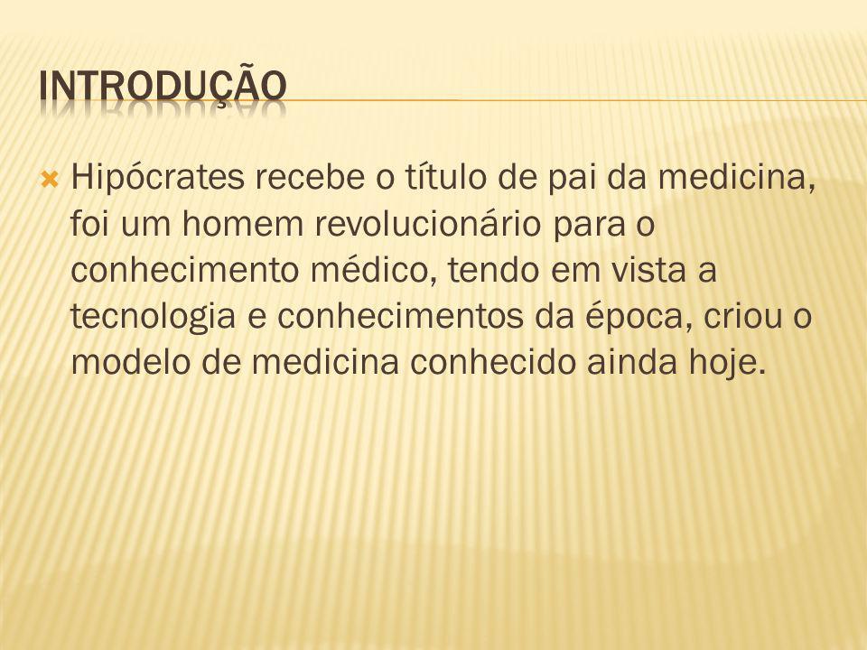 Hipócrates recebe o título de pai da medicina, foi um homem revolucionário para o conhecimento médico, tendo em vista a tecnologia e conhecimentos da