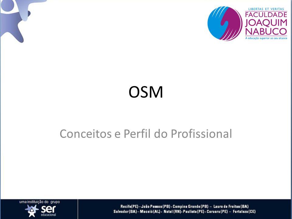 OSM Conceitos e Perfil do Profissional