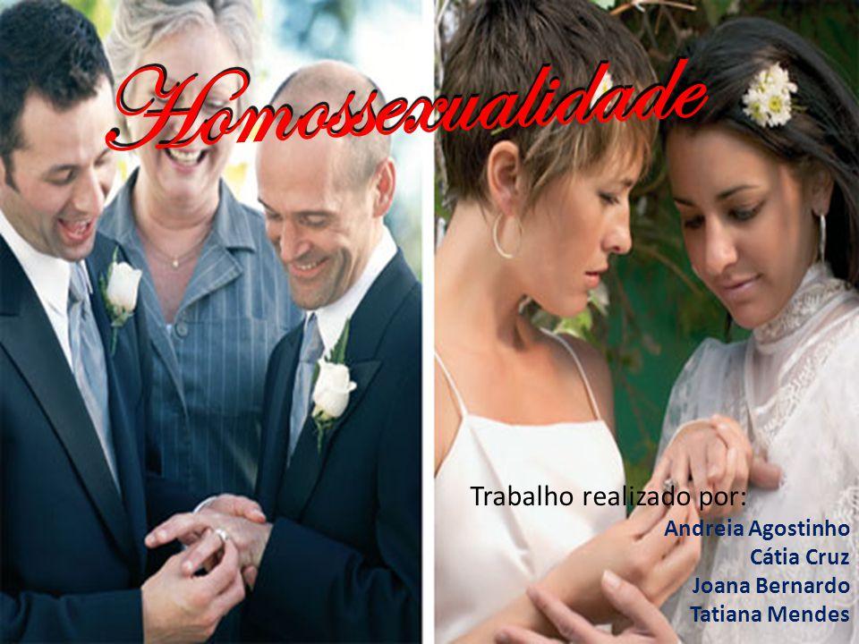 Homossexualidade Trabalho realizado por: Andreia Agostinho Cátia Cruz Joana Bernardo Tatiana Mendes