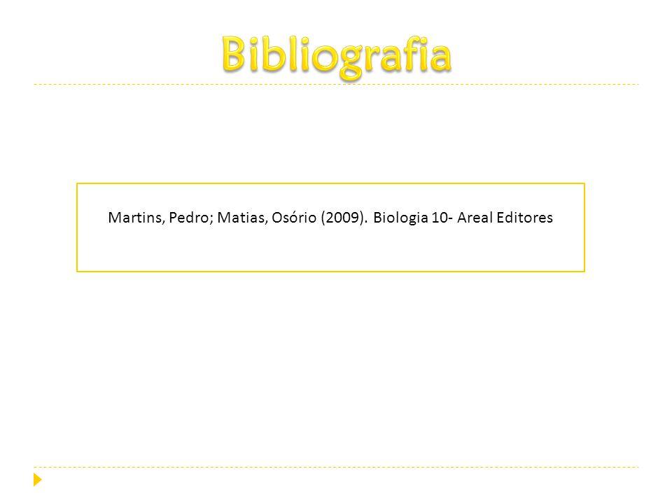 Martins, Pedro; Matias, Osório (2009). Biologia 10- Areal Editores