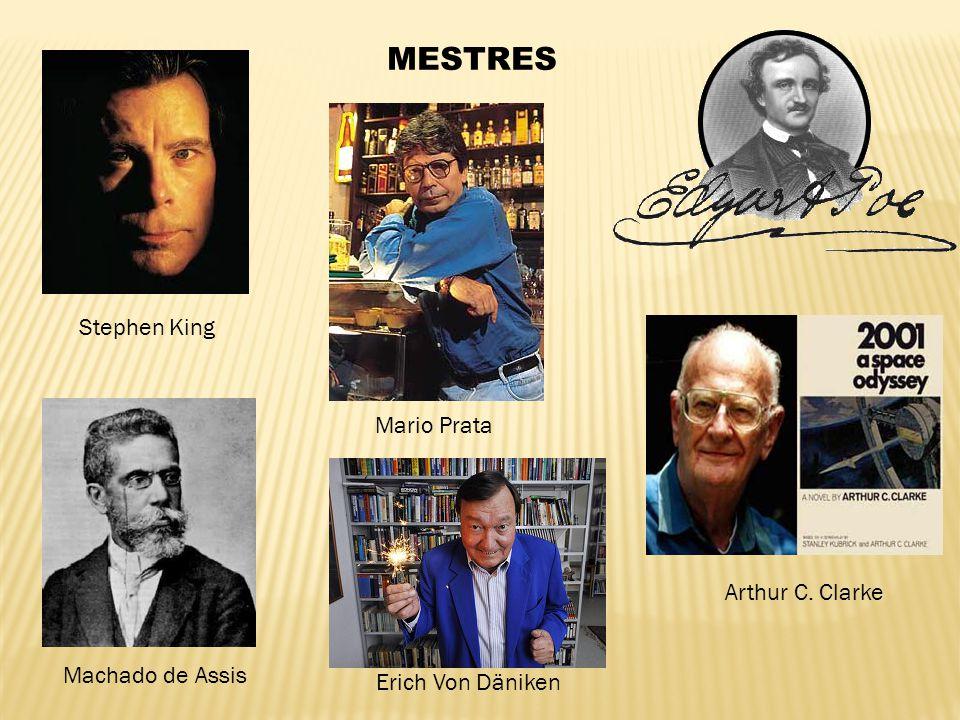 MESTRES Stephen King Mario Prata Erich Von Däniken Machado de Assis Arthur C. Clarke