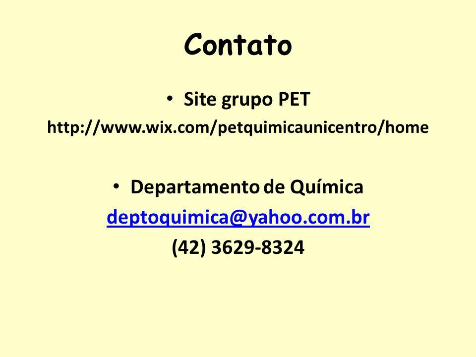 Contato Site grupo PET http://www.wix.com/petquimicaunicentro/home Departamento de Química deptoquimica@yahoo.com.br (42) 3629-8324