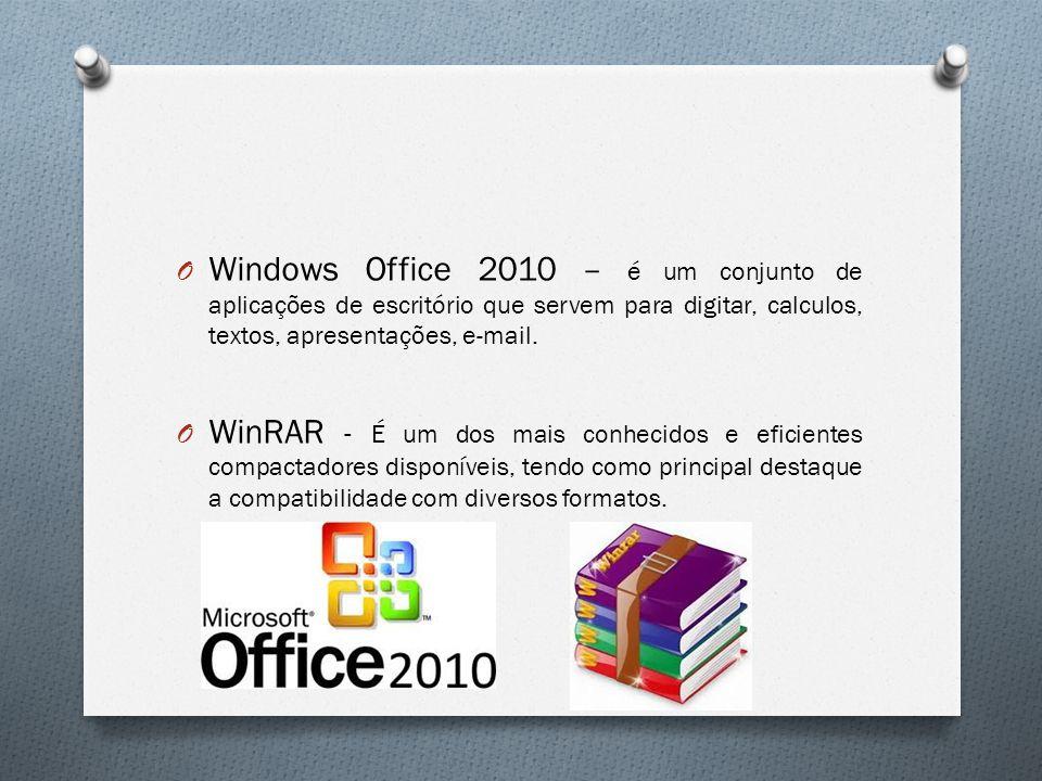 O Windows Office 2010 – é um conjunto de aplicações de escritório que servem para digitar, calculos, textos, apresentações, e-mail. O WinRAR - É um do