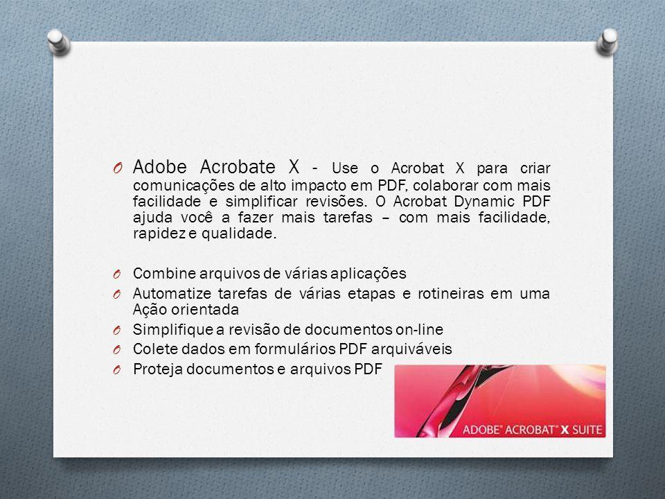 O Adobe Acrobate X - Use o Acrobat X para criar comunicações de alto impacto em PDF, colaborar com mais facilidade e simplificar revisões. O Acrobat D