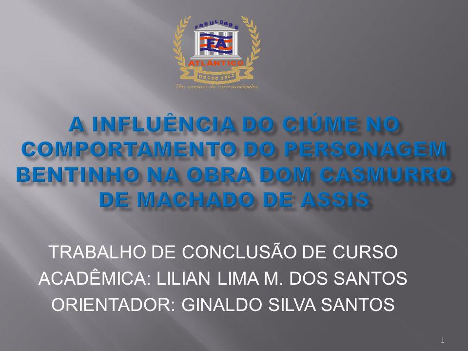 TRABALHO DE CONCLUSÃO DE CURSO ACADÊMICA: LILIAN LIMA M. DOS SANTOS ORIENTADOR: GINALDO SILVA SANTOS 1