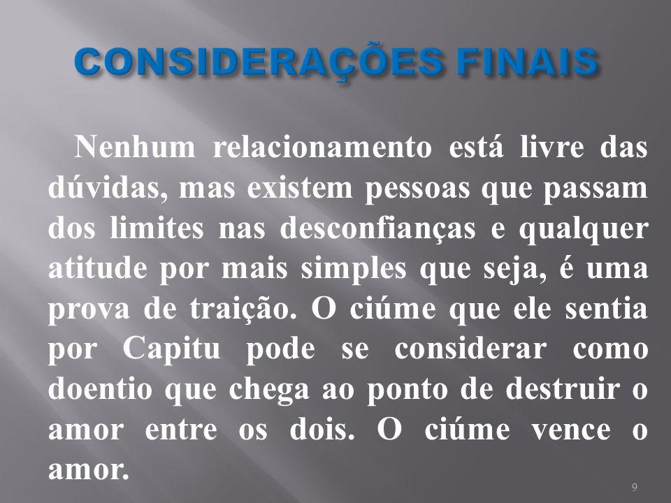 ASSIS, Joaquim Maria Machado de.Dom Casmurro.