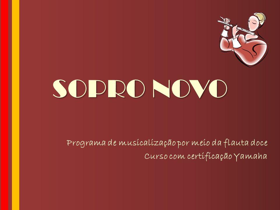 SOPRO NOVO Programa de musicalização por meio da flauta doce Curso com certificação Yamaha