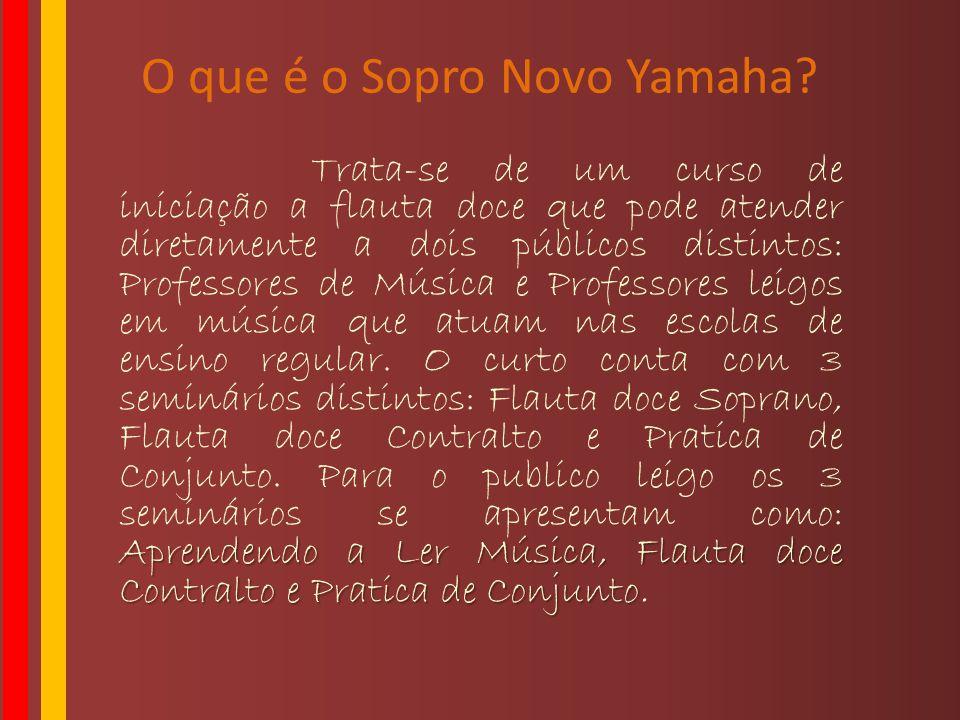 O que é o Sopro Novo Yamaha? Aprendendo a Ler Música, Flauta doce Contralto e Pratica de Conjunto Trata-se de um curso de iniciação a flauta doce que