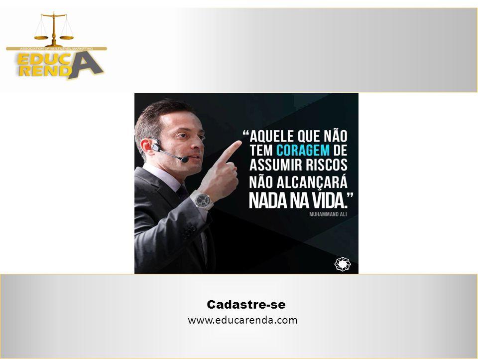 Cadastre - se www.educarenda.com Cadastre-se www.educarenda.com