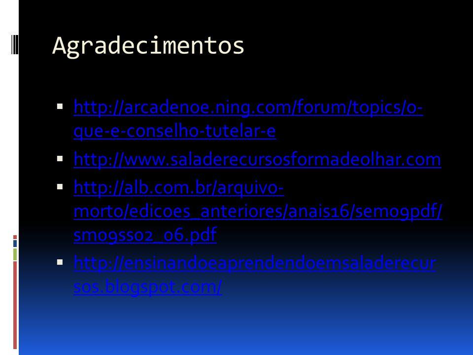 Agradecimentos http://arcadenoe.ning.com/forum/topics/o- que-e-conselho-tutelar-e http://arcadenoe.ning.com/forum/topics/o- que-e-conselho-tutelar-e h