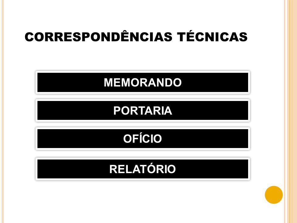 CORRESPONDÊNCIAS TÉCNICAS MEMORANDO PORTARIA OFÍCIO RELATÓRIO