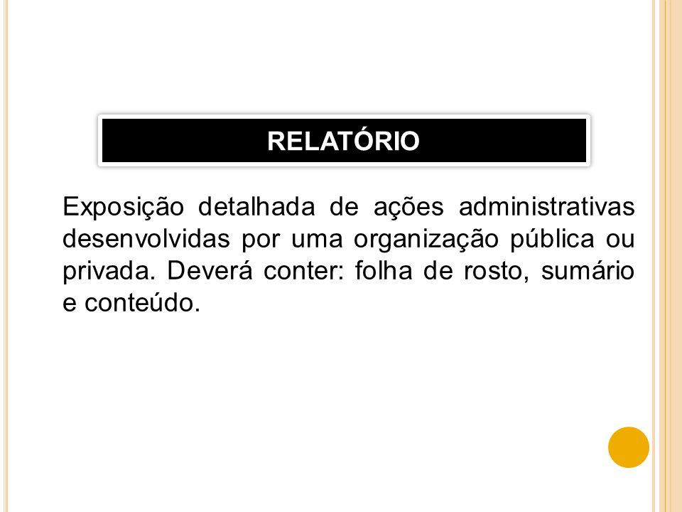 Exposição detalhada de ações administrativas desenvolvidas por uma organização pública ou privada. Deverá conter: folha de rosto, sumário e conteúdo.