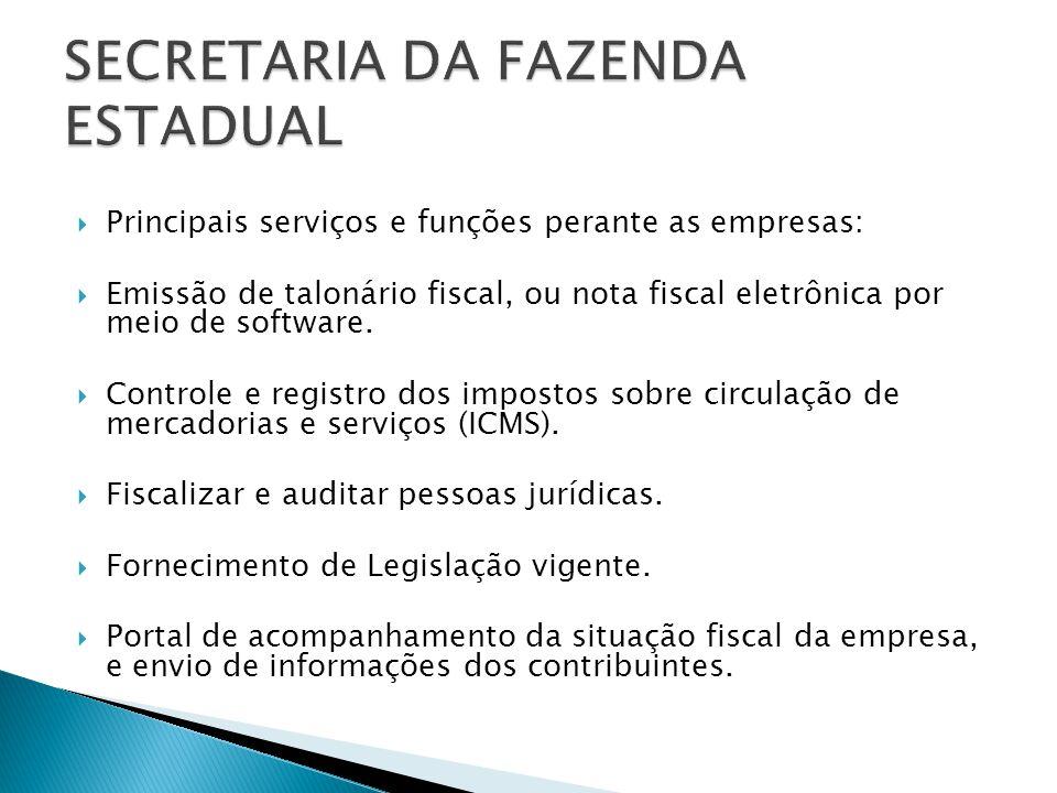 Principais serviços e funções perante as empresas: Emissão de talonário fiscal, ou nota fiscal eletrônica por meio de software.