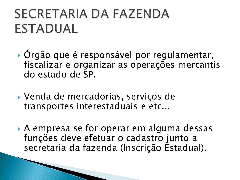 Órgão que é responsável por regulamentar, fiscalizar e organizar as operações mercantis do estado de SP. Venda de mercadorias, serviços de transportes