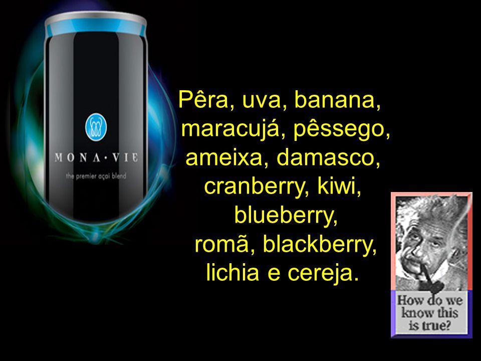 Pêra, uva, banana, maracujá, pêssego, ameixa, damasco, cranberry, kiwi, blueberry, romã, blackberry, lichia e cereja.