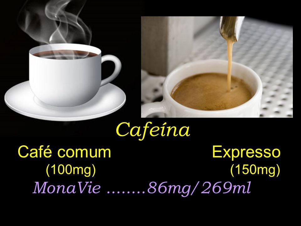 Cafeína Café comum Expresso (100mg) (150mg) MonaVie........86mg/269ml
