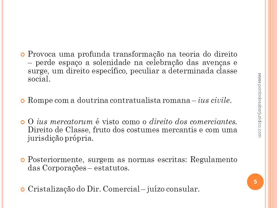Em 1832 foi criada uma comissão para elaborar um direito comercial brasileiro.