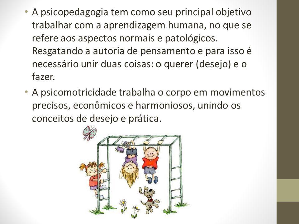 A psicopedagogia tem como seu principal objetivo trabalhar com a aprendizagem humana, no que se refere aos aspectos normais e patológicos. Resgatando
