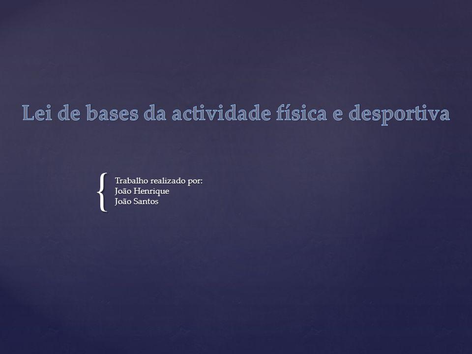 { Trabalho realizado por: João Henrique João Santos