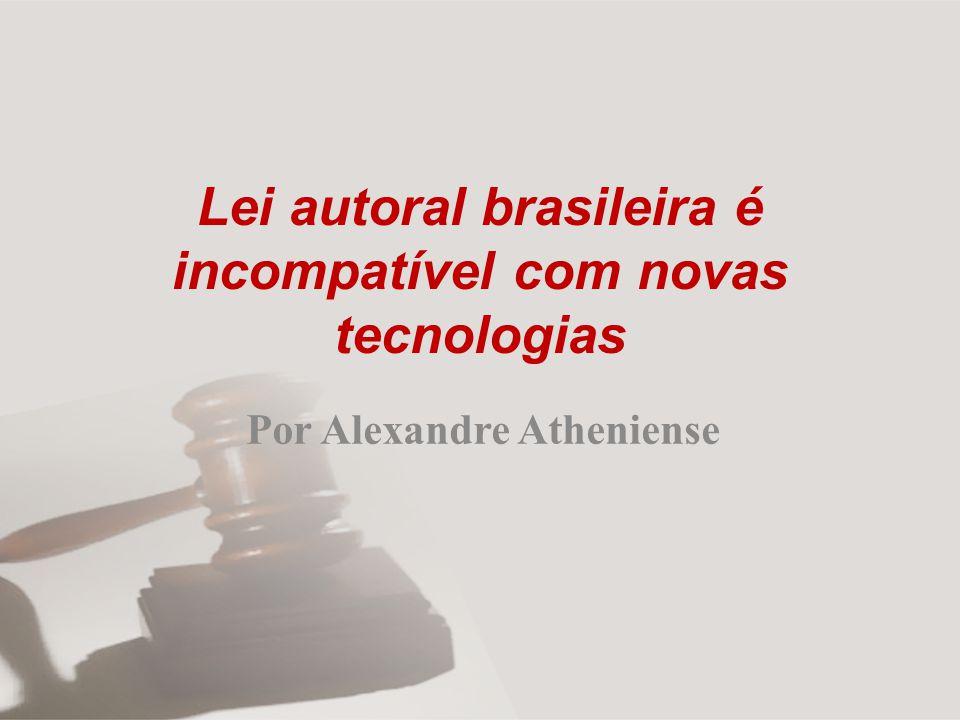 Lei autoral brasileira é incompatível com novas tecnologias Por Alexandre Atheniense