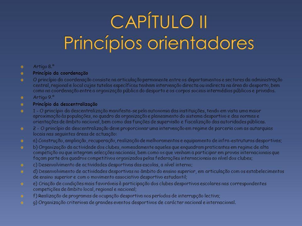 Artigo 8.º Princípio da coordenação O princípio da coordenação consiste na articulação permanente entre os departamentos e sectores da administração c