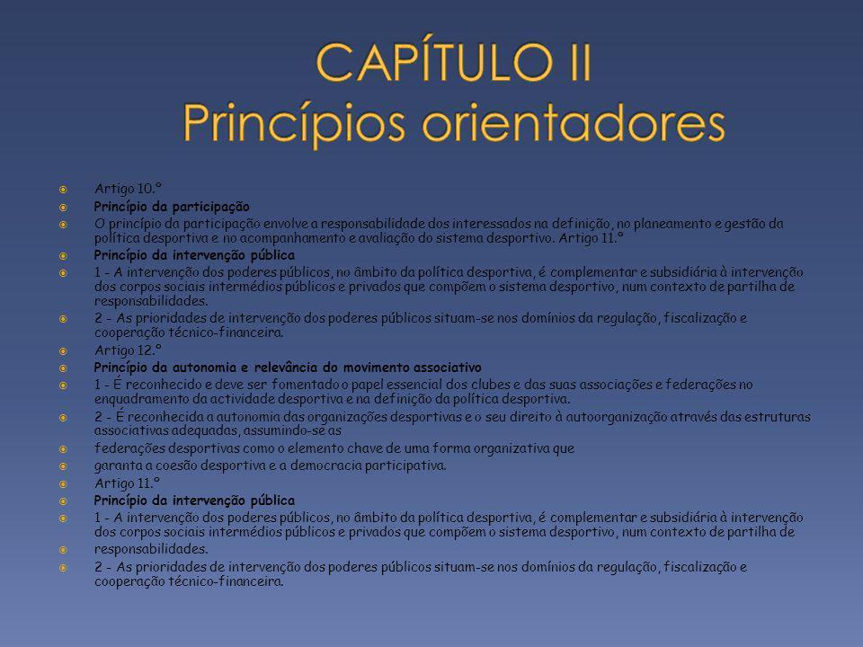 Artigo 10.º Princípio da participação O princípio da participação envolve a responsabilidade dos interessados na definição, no planeamento e gestão da