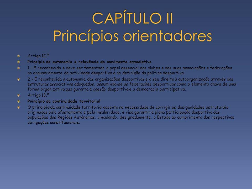 Artigo 12.º Princípio da autonomia e relevância do movimento associativo 1 - É reconhecido e deve ser fomentado o papel essencial dos clubes e das sua