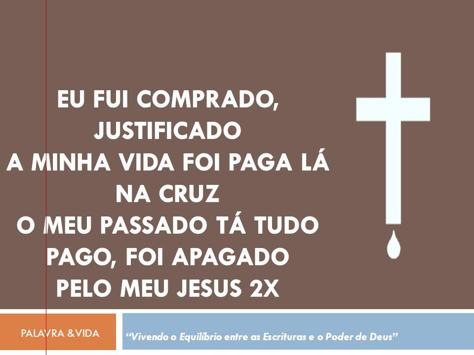 PALAVRA &VIDA Vivendo o Equilíbrio entre as Escrituras e o Poder de Deus