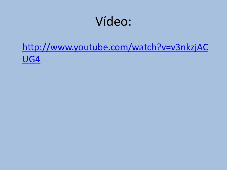 Vídeo: http://www.youtube.com/watch?v=v3nkzjAC UG4