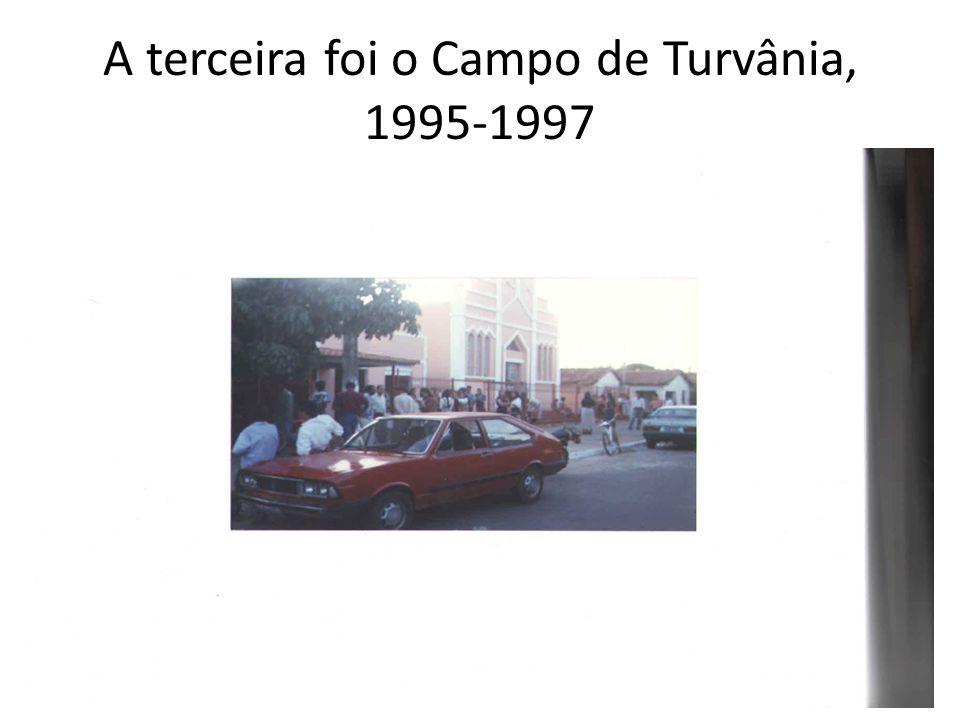A terceira foi o Campo de Turvânia, 1995-1997