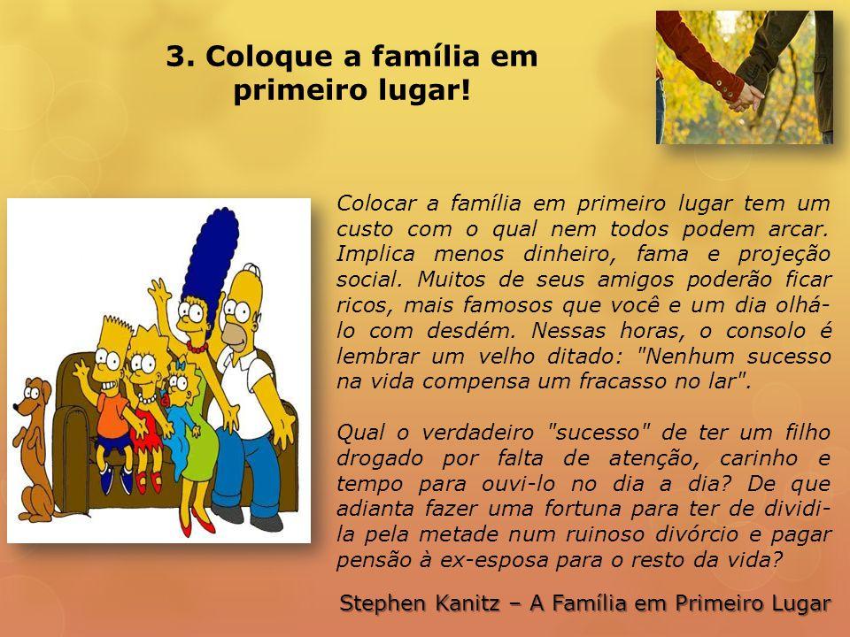 3.Coloque a família em primeiro lugar.