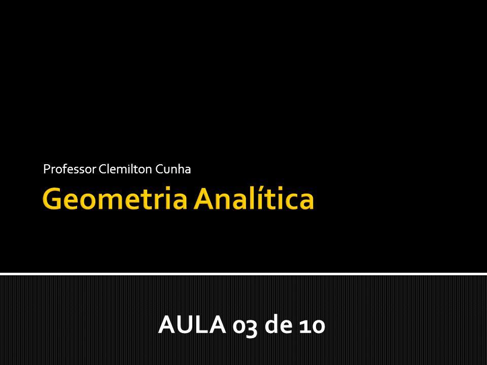 Professor Clemilton Cunha AULA 03 de 10